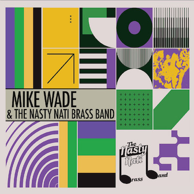 https://downbeat.com/images/reviews/DB21_06_P050_4_Reviews_Mike_Wade__The_Nasty_Nati_Brass_Band.jpg