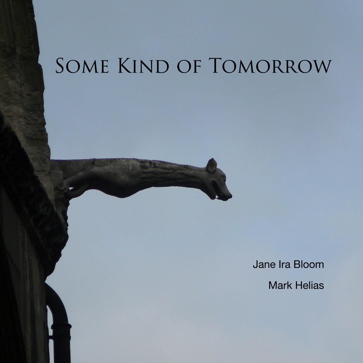 https://downbeat.com/images/reviews/Jane_Ira_Bloom__Mark_Helias%2C_Some_Kind_Of_Tomorrow_%28Self_Release%29.jpg